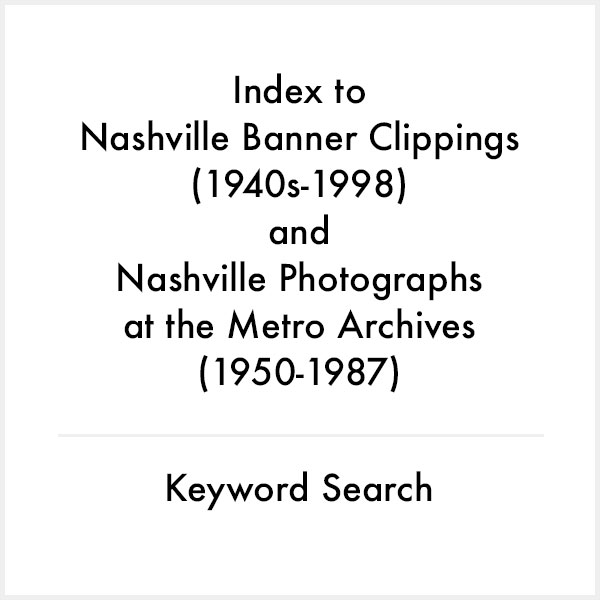 index to Nashville banner clippings and photographs at the metro archives keyword search