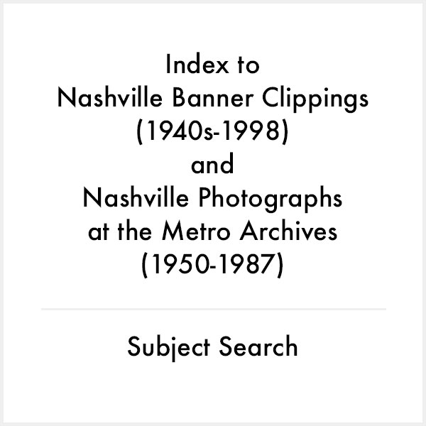index to nashville banner clippings and photographs subject search
