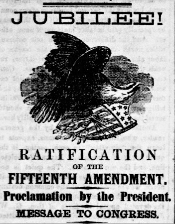 New Era clipping from April 7th, 1870 in celebration of the ratification of the 15th Amendment