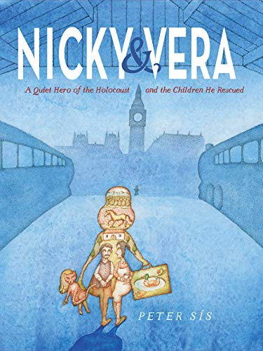 Book Cover of Nicky & Vera: A Quiet Hero of the Holocaust and the Children He Rescued